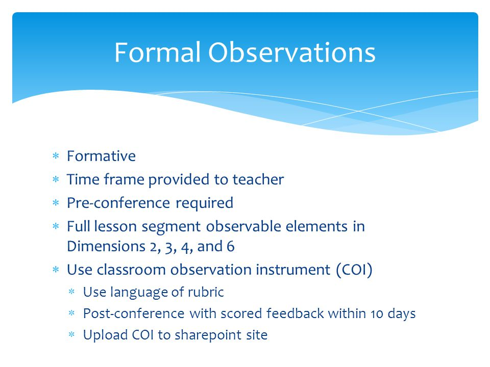 Formal Observations Formative Time frame provided to teacher