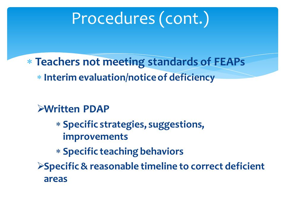 Procedures (cont.) Teachers not meeting standards of FEAPs