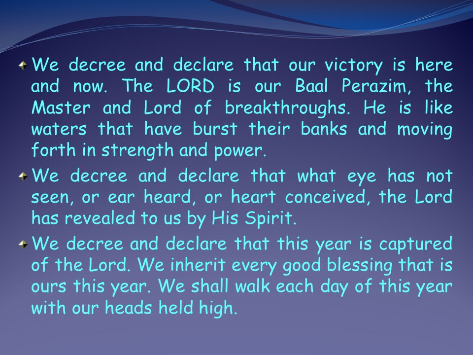 We decree and declare that our victory is here and now