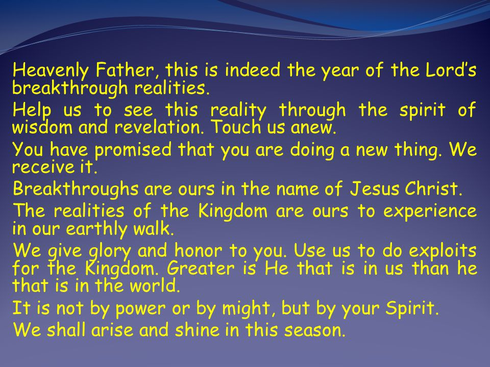 Heavenly Father, this is indeed the year of the Lord's breakthrough realities.