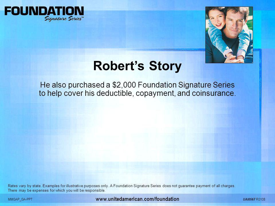 Robert's Story He also purchased a $2,000 Foundation Signature Series