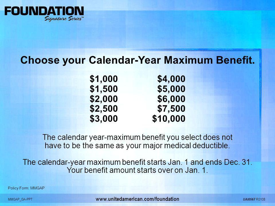 Choose your Calendar-Year Maximum Benefit.