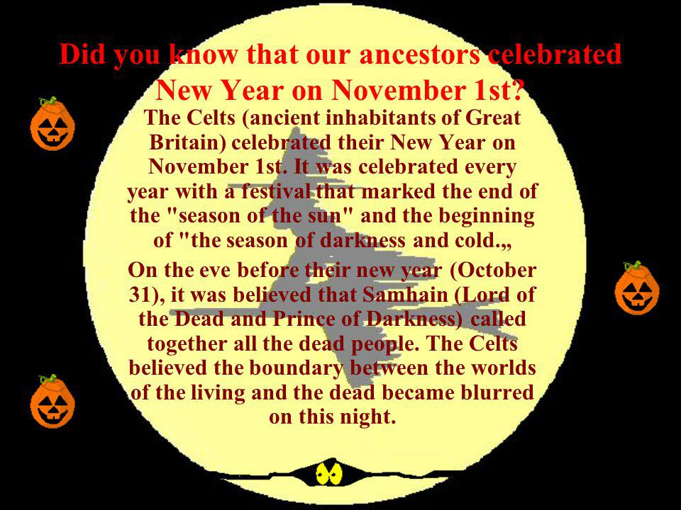 Did you know that our ancestors celebrated New Year on November 1st