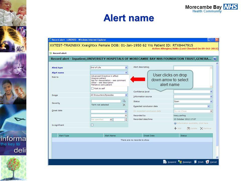 User clicks on drop down arrow to select alert name