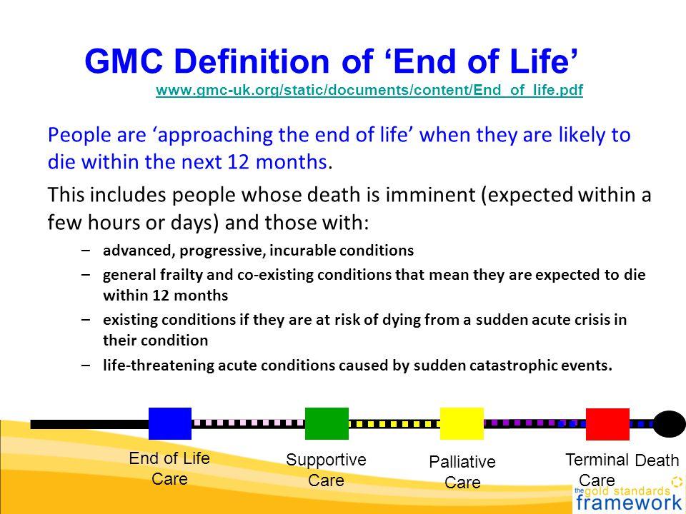 GMC Definition of 'End of Life' GMC definwww. gmc-uk