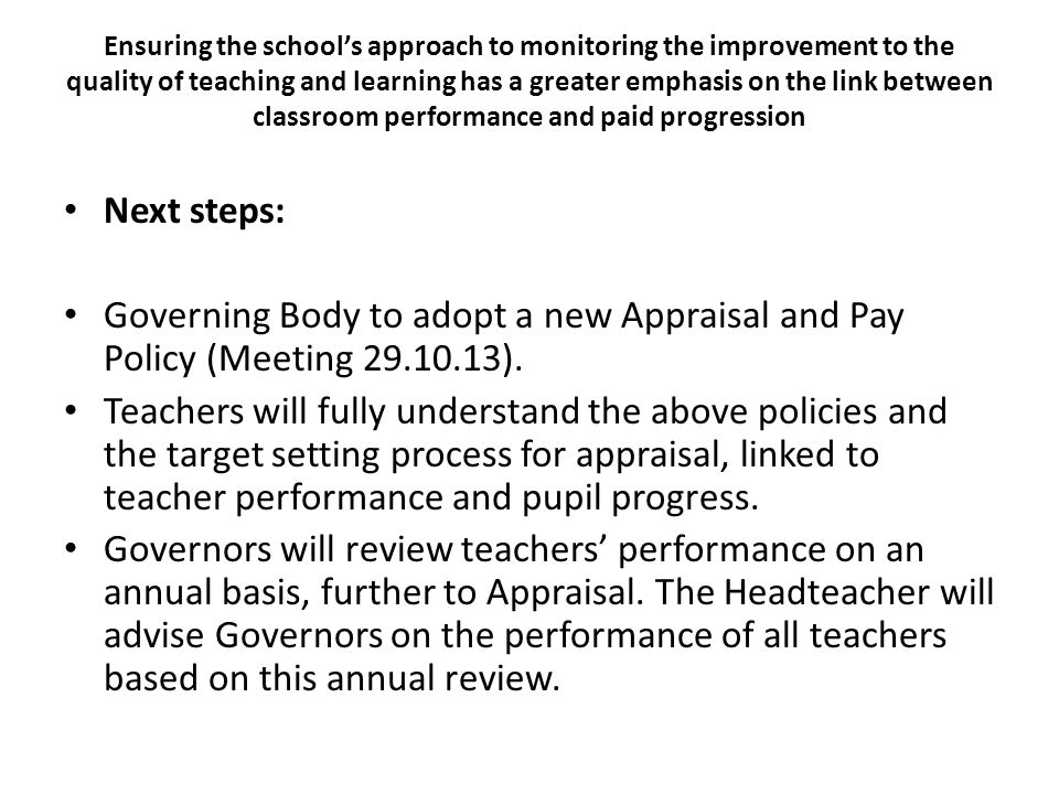 Ensuring the school's approach to monitoring the improvement to the quality of teaching and learning has a greater emphasis on the link between classroom performance and paid progression