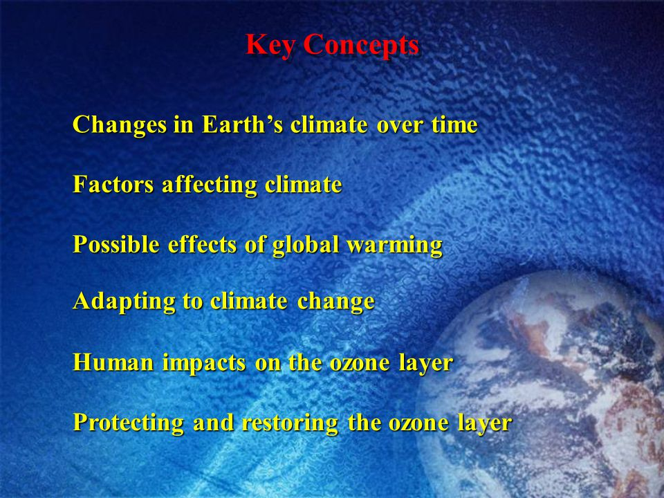 Key Concepts Changes in Earth's climate over time