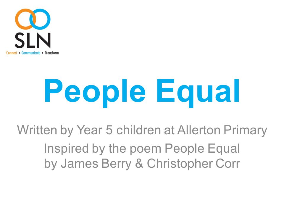 People Equal Written by Year 5 children at Allerton Primary