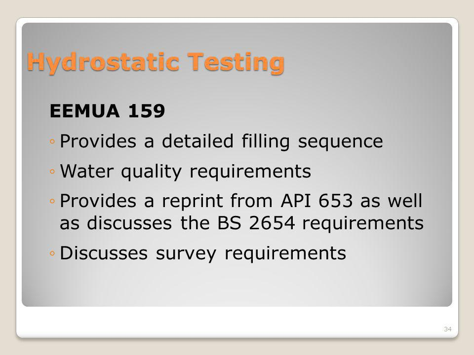 Hydrostatic Testing EEMUA 159 Provides a detailed filling sequence