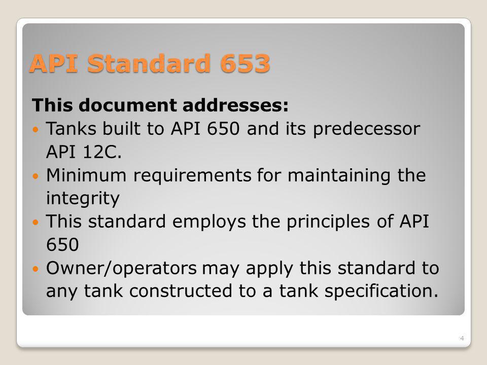 API Standard 653 This document addresses: