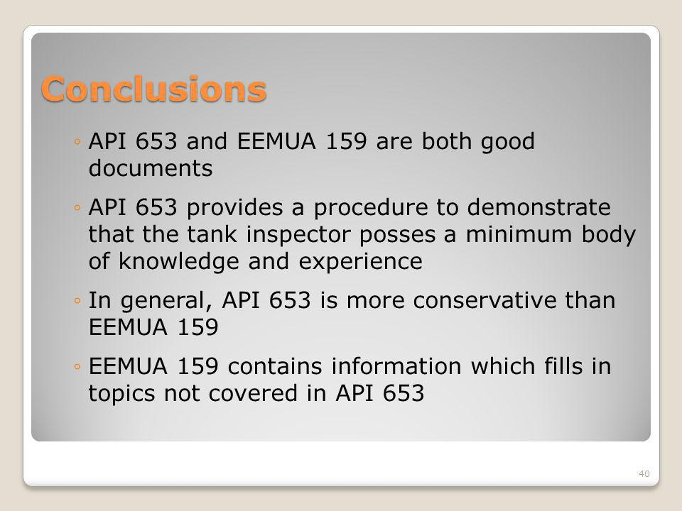 Conclusions API 653 and EEMUA 159 are both good documents