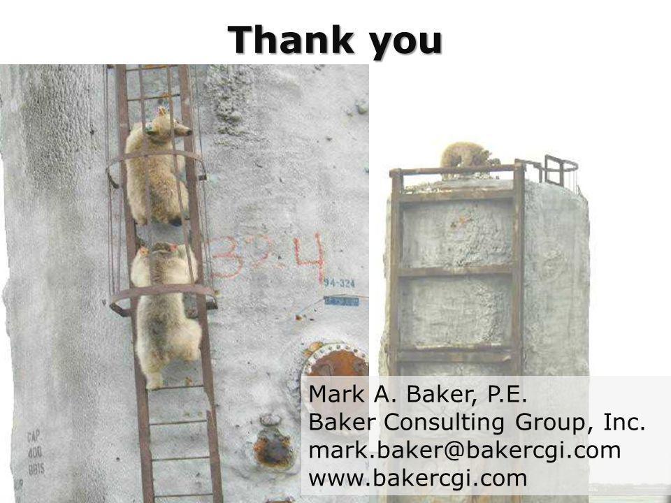 Thank you Mark A. Baker, P.E. Baker Consulting Group, Inc.
