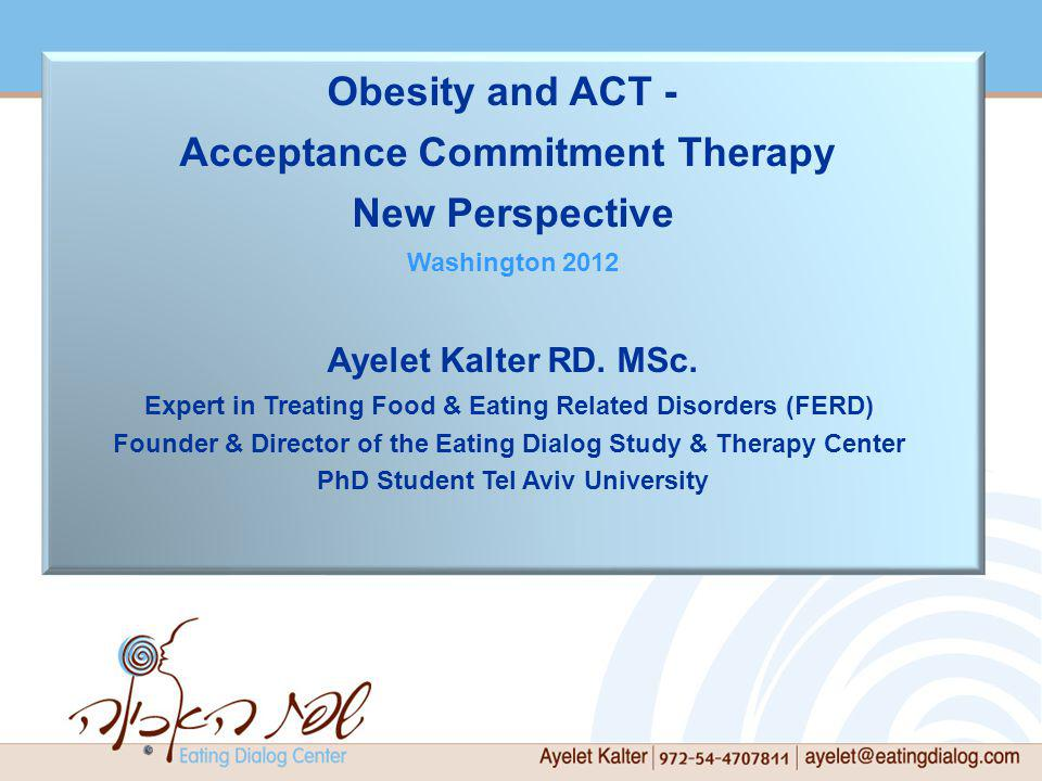 Obesity and ACT - Acceptance Commitment Therapy New Perspective