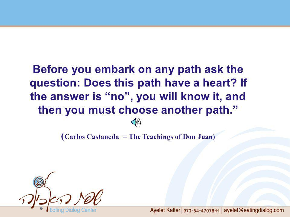 (Carlos Castaneda = The Teachings of Don Juan)