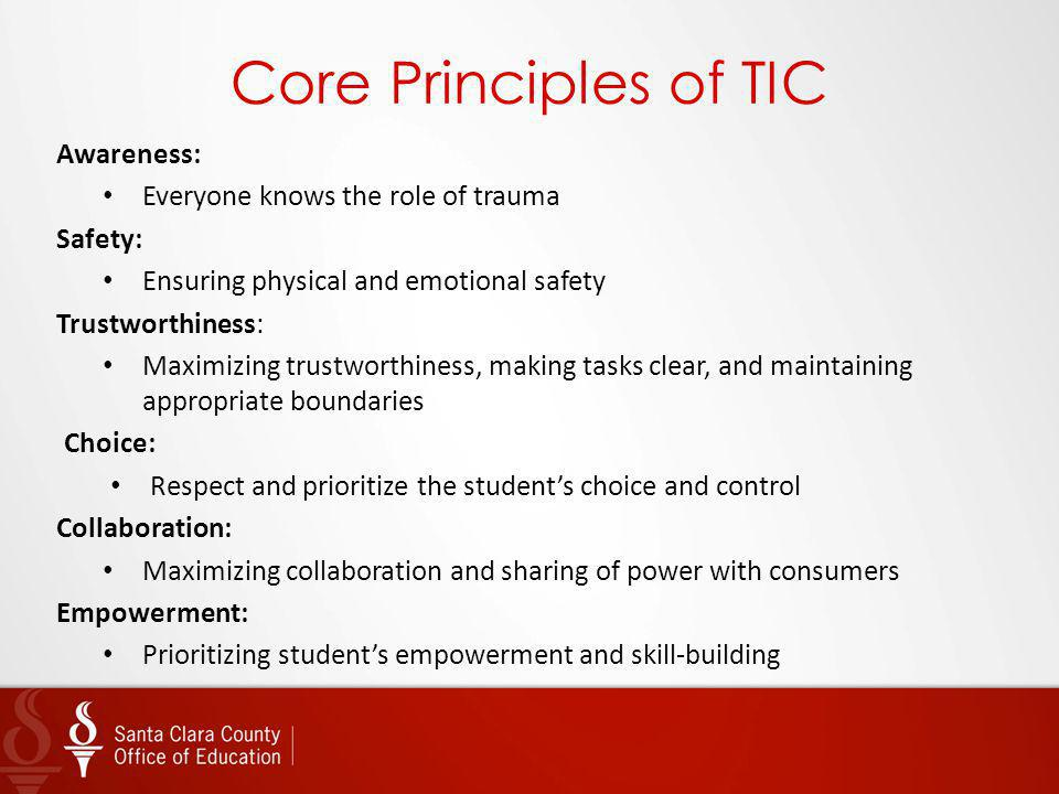 Core Principles of TIC Awareness: Everyone knows the role of trauma