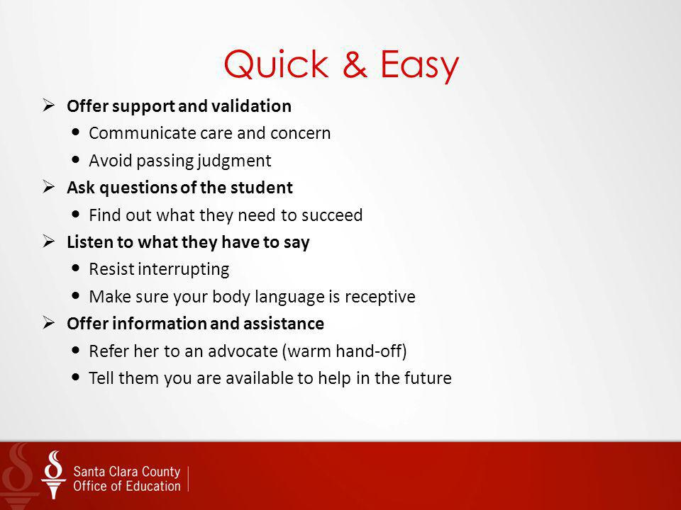 Quick & Easy Offer support and validation Communicate care and concern