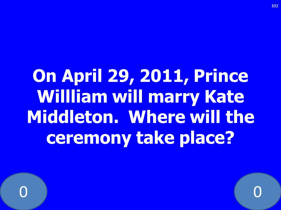 On April 29, 2011, Prince Willliam will marry Kate Middleton