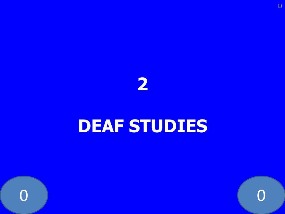 2 DEAF STUDIES