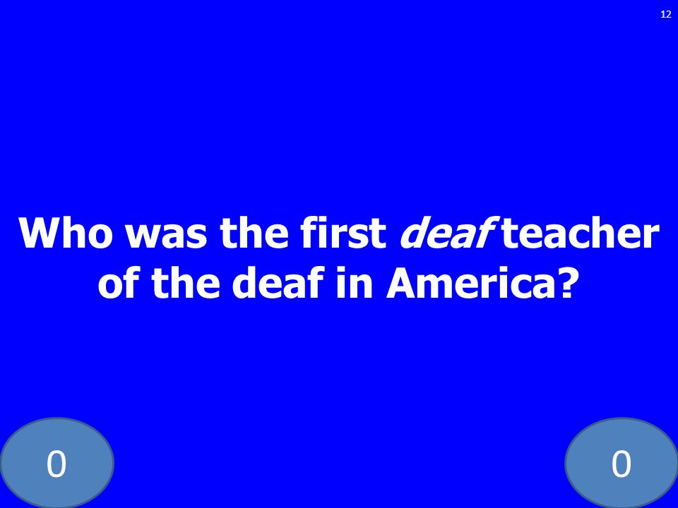 Who was the first deaf teacher of the deaf in America