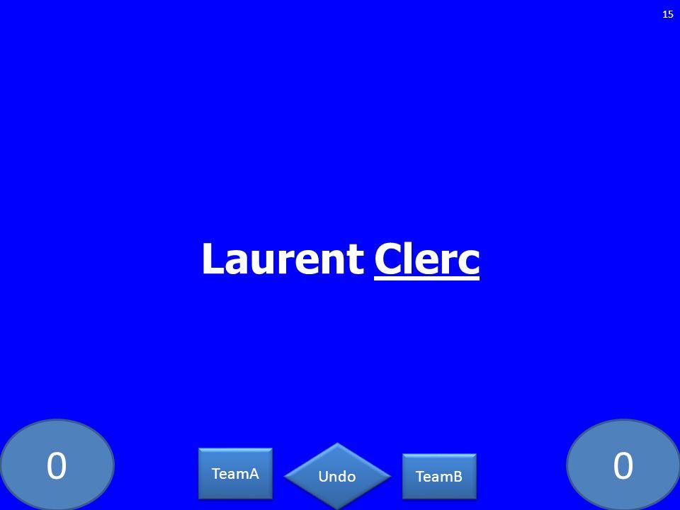 Laurent Clerc DS-36-LAW TeamA TeamB Undo