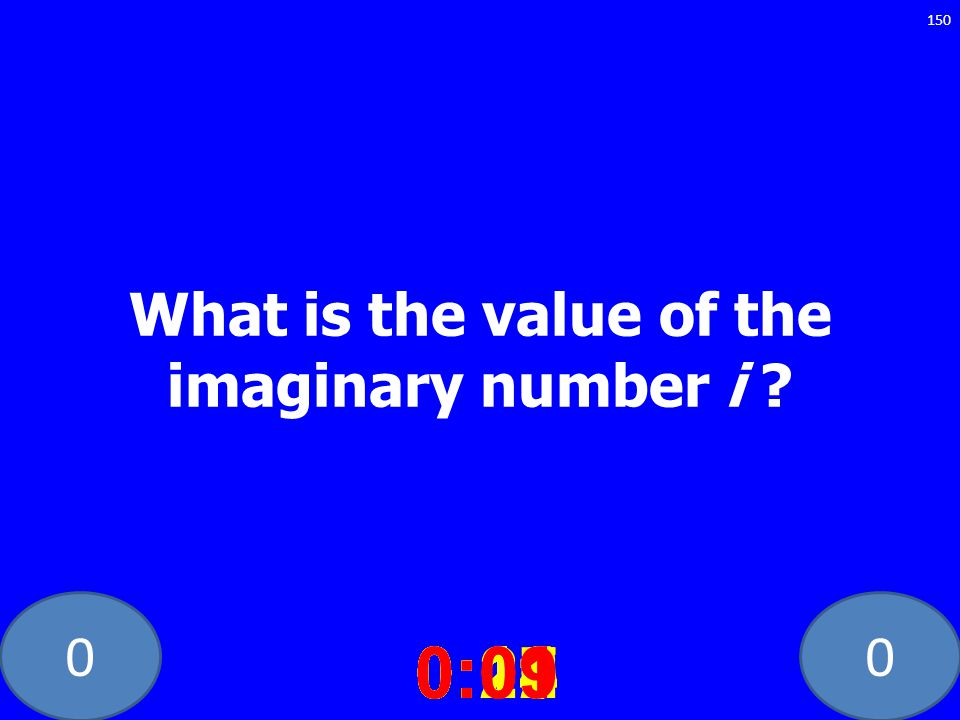 What is the value of the imaginary number i
