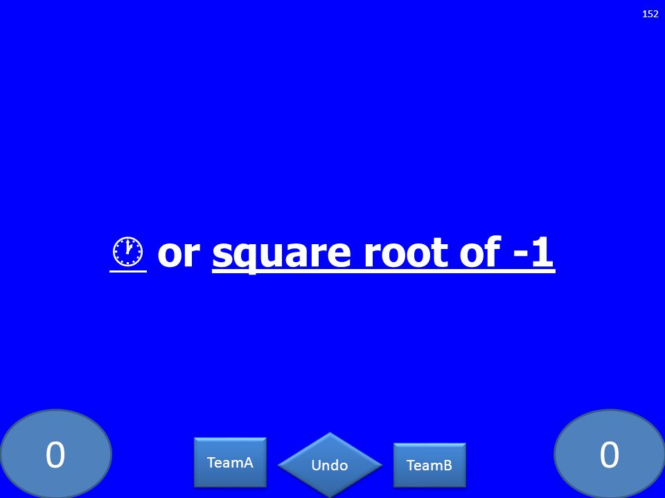  or square root of -1 PC-5462-LAW TeamA TeamB Undo