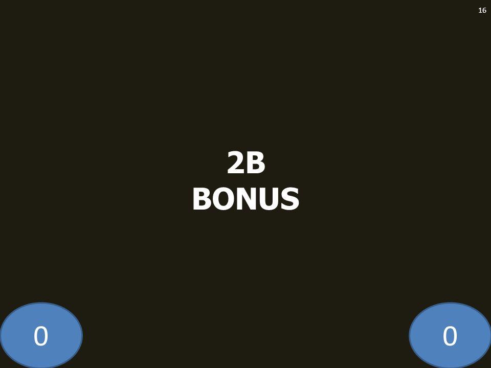 2B BONUS