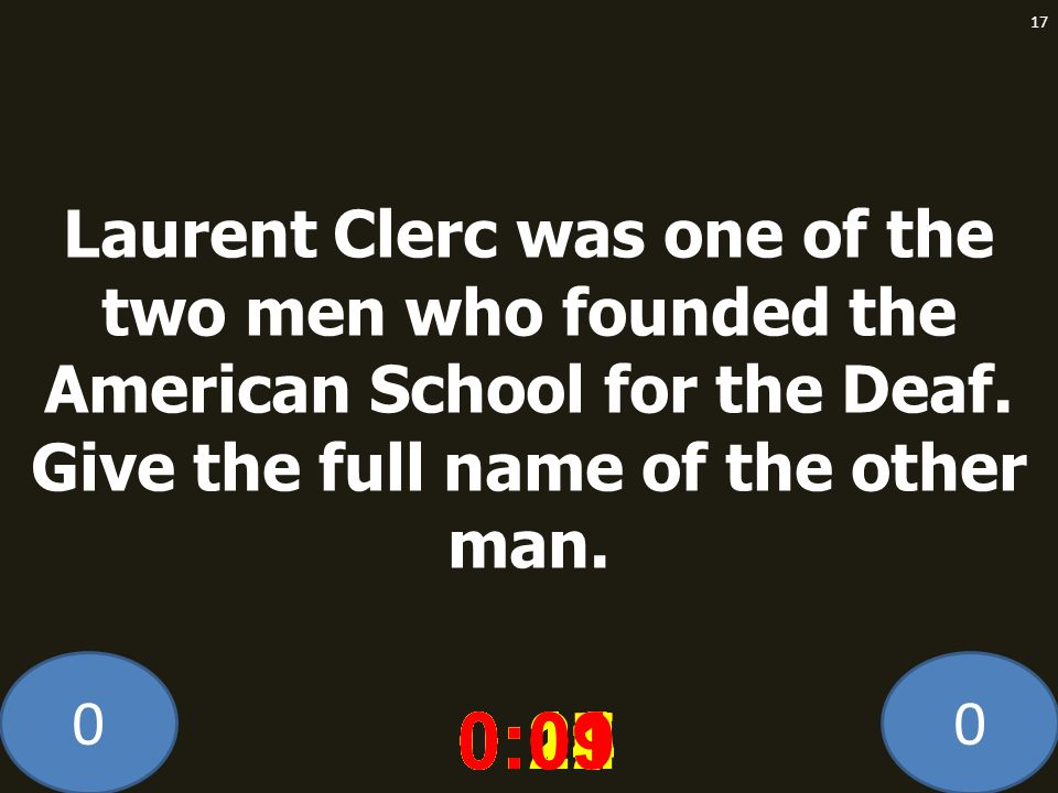 Laurent Clerc was one of the two men who founded the American School for the Deaf. Give the full name of the other man.