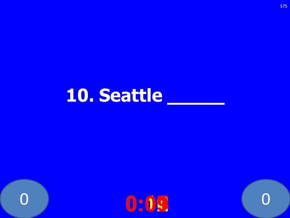 10. Seattle _____ 0:10 0:11 0:12 0:01 0:09 0:08 0:07 0:02 0:03 0:04 0:05 0:06