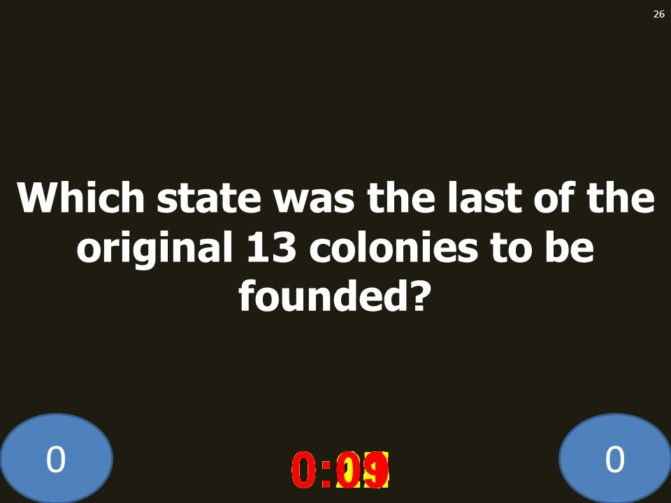 Which state was the last of the original 13 colonies to be founded
