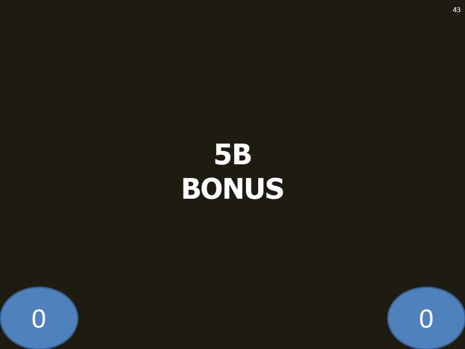 5B BONUS