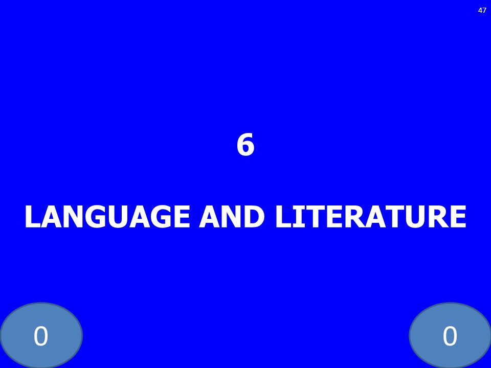 6 LANGUAGE AND LITERATURE