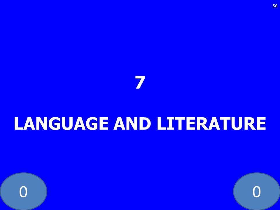 7 LANGUAGE AND LITERATURE