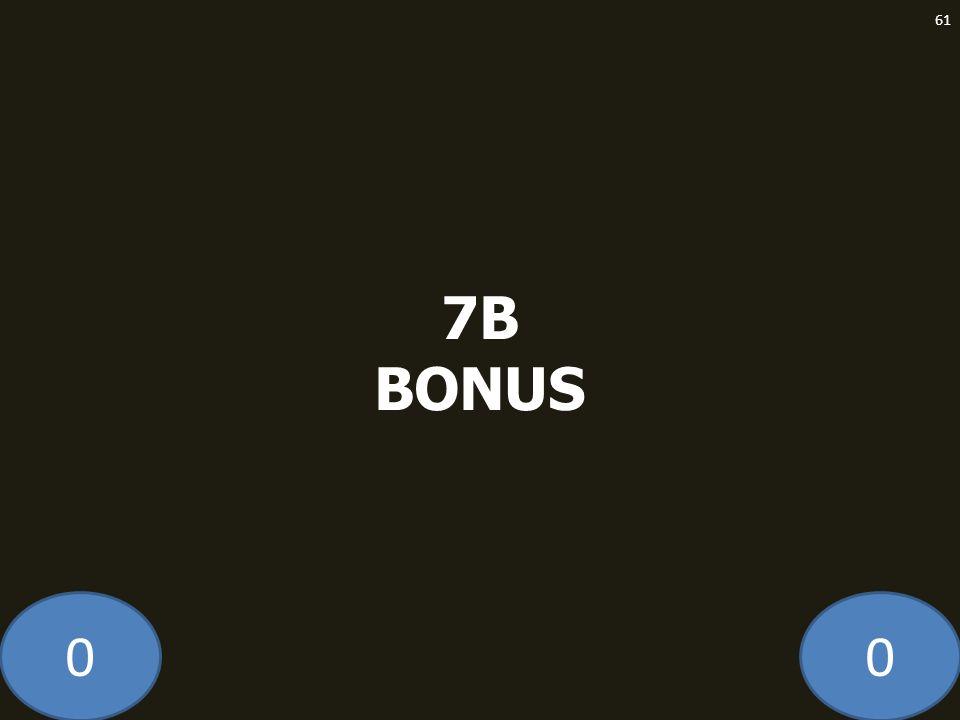 7B BONUS