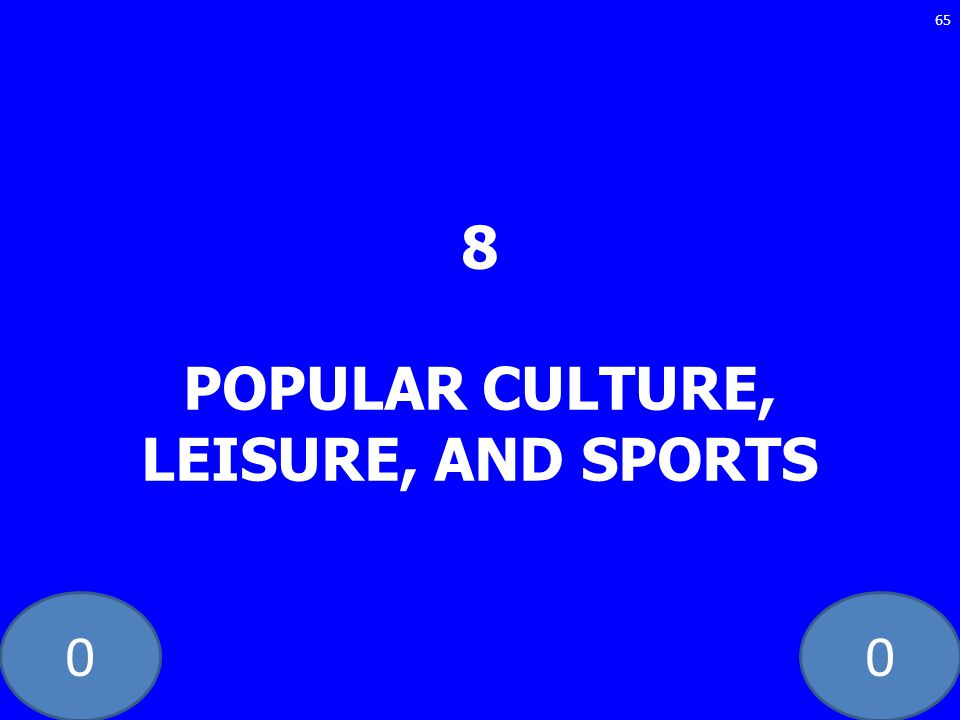 8 POPULAR CULTURE, LEISURE, AND SPORTS
