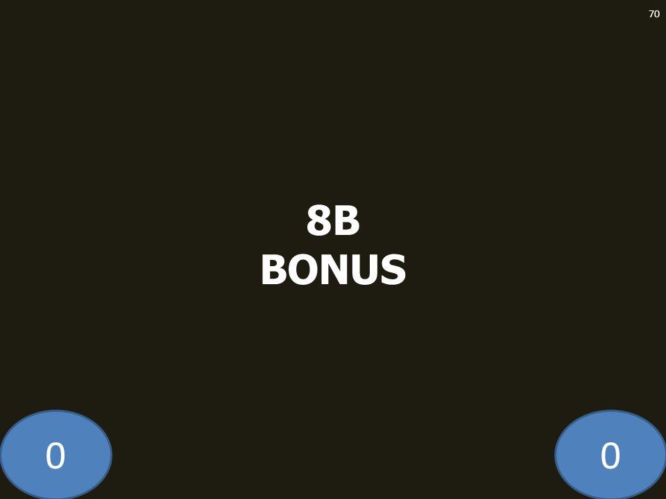 8B BONUS