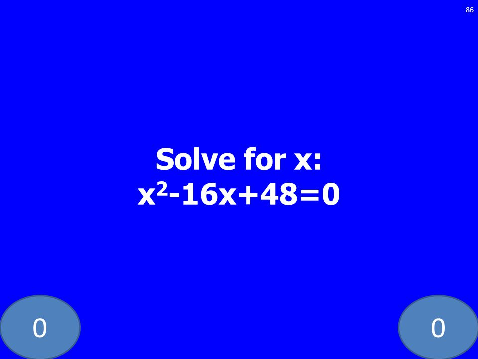 Solve for x: x2-16x+48=0