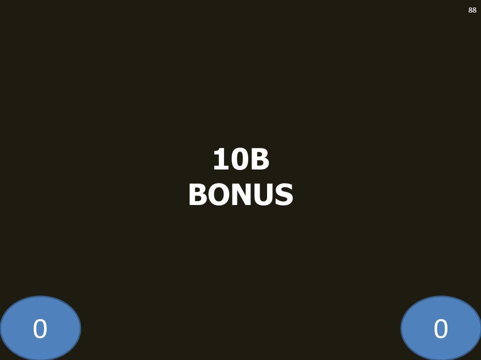 10B BONUS