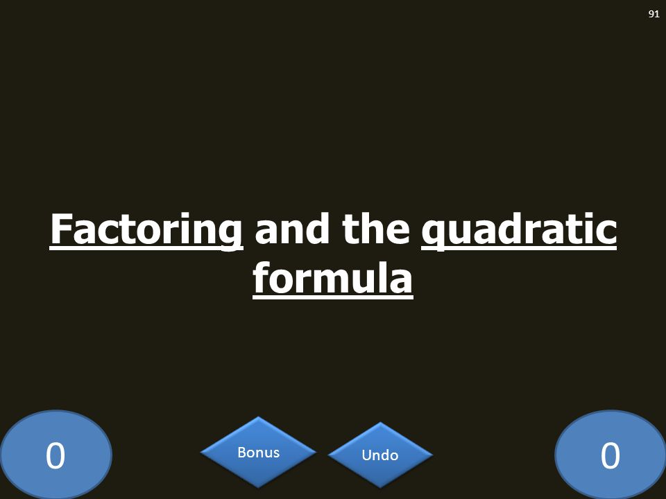 Factoring and the quadratic formula