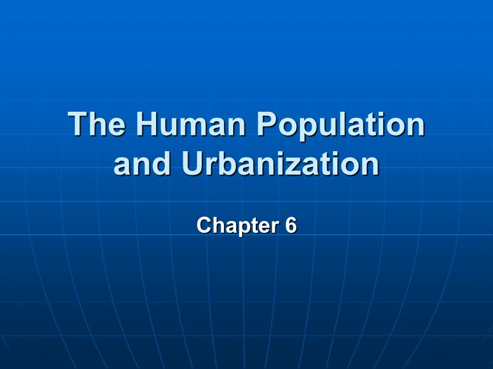 The Human Population and Urbanization