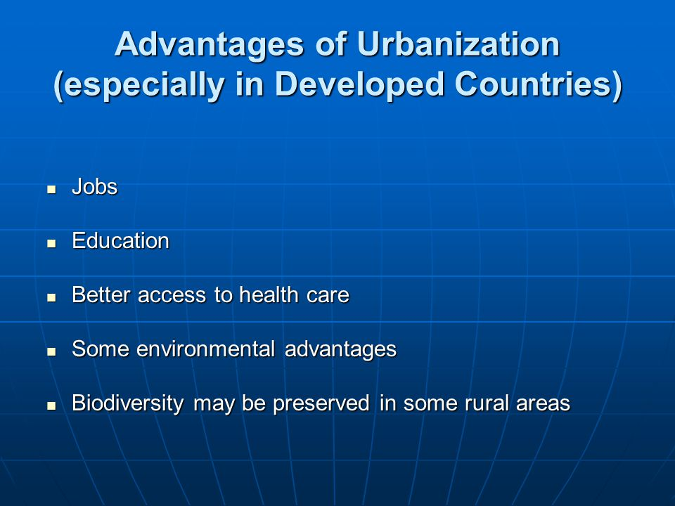 Advantages of Urbanization (especially in Developed Countries)