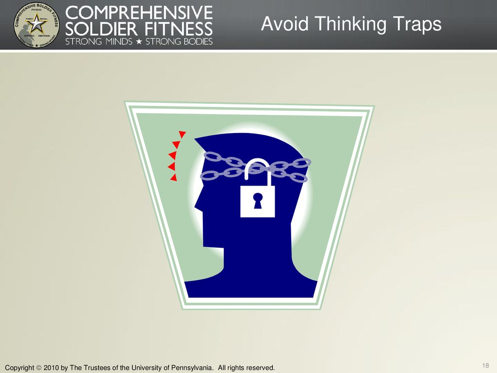 Avoid Thinking Traps . Copyright  2010 by The Trustees of the University of Pennsylvania.