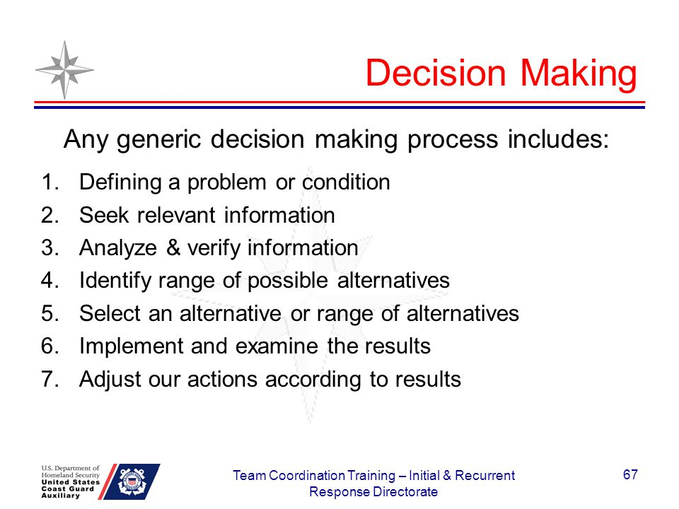 Decision Making Any generic decision making process includes: