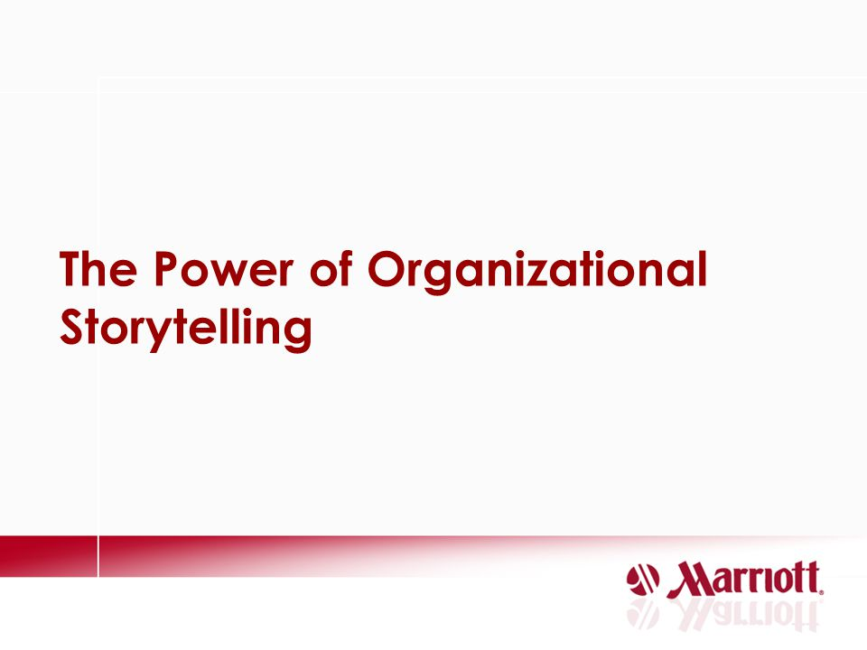 The Power of Organizational Storytelling