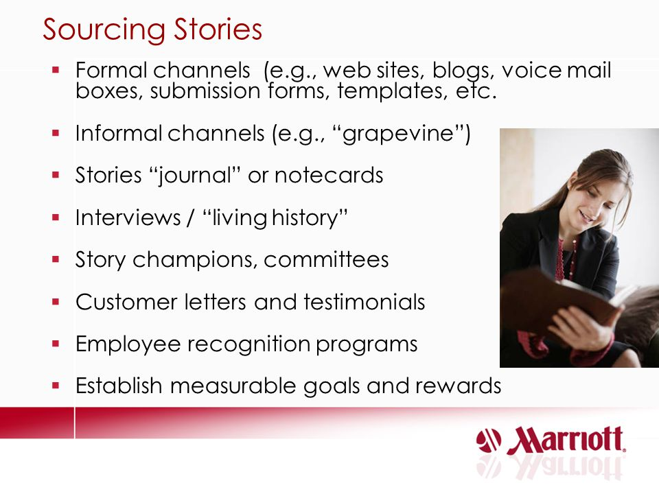 Sourcing Stories Formal channels (e.g., web sites, blogs, voice mail boxes, submission forms, templates, etc.