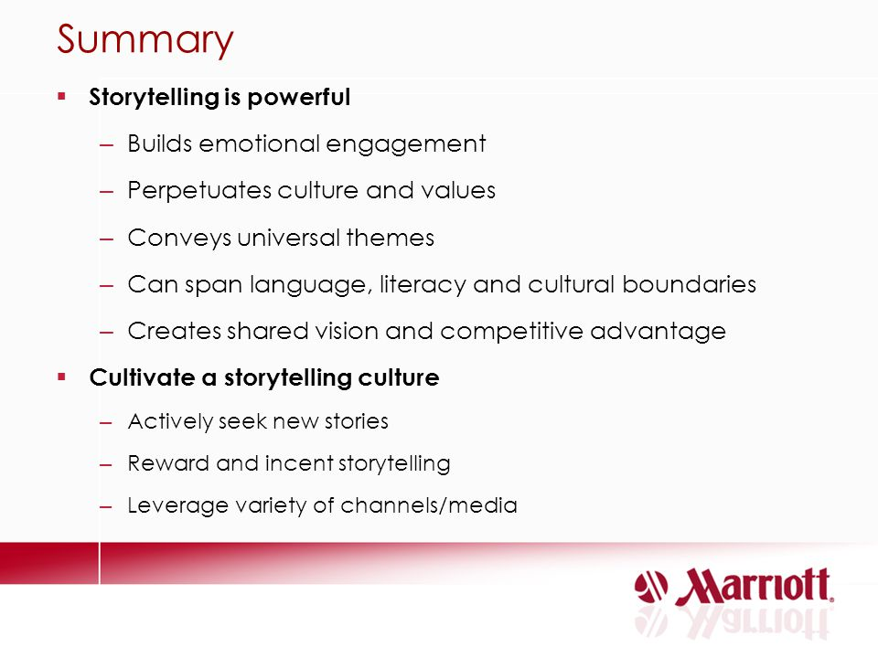 Summary Storytelling is powerful Builds emotional engagement