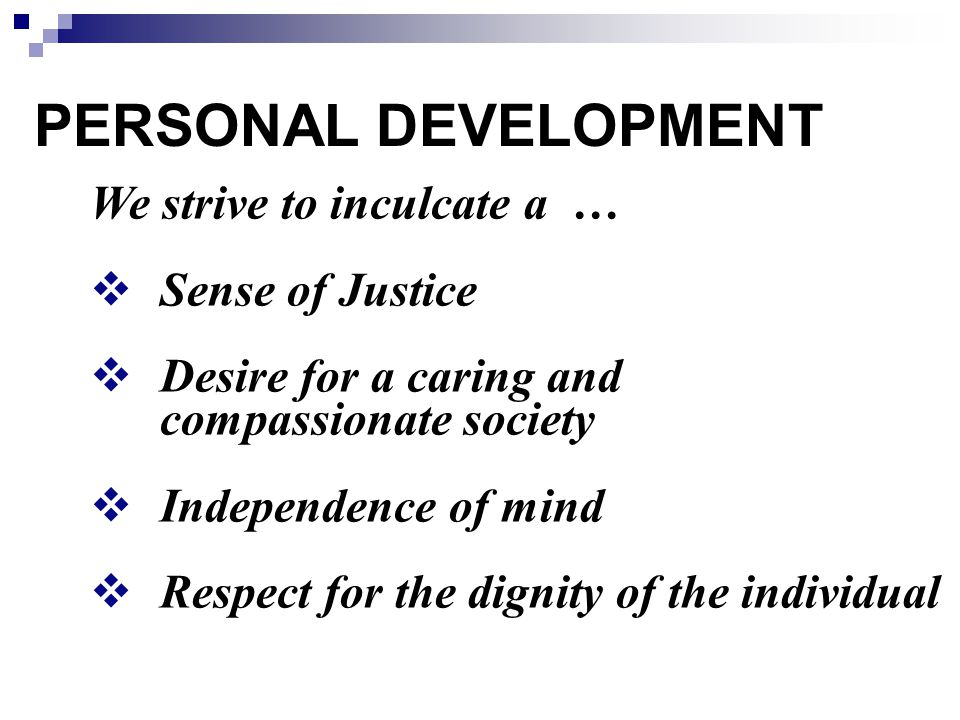 PERSONAL DEVELOPMENT We strive to inculcate a … Sense of Justice