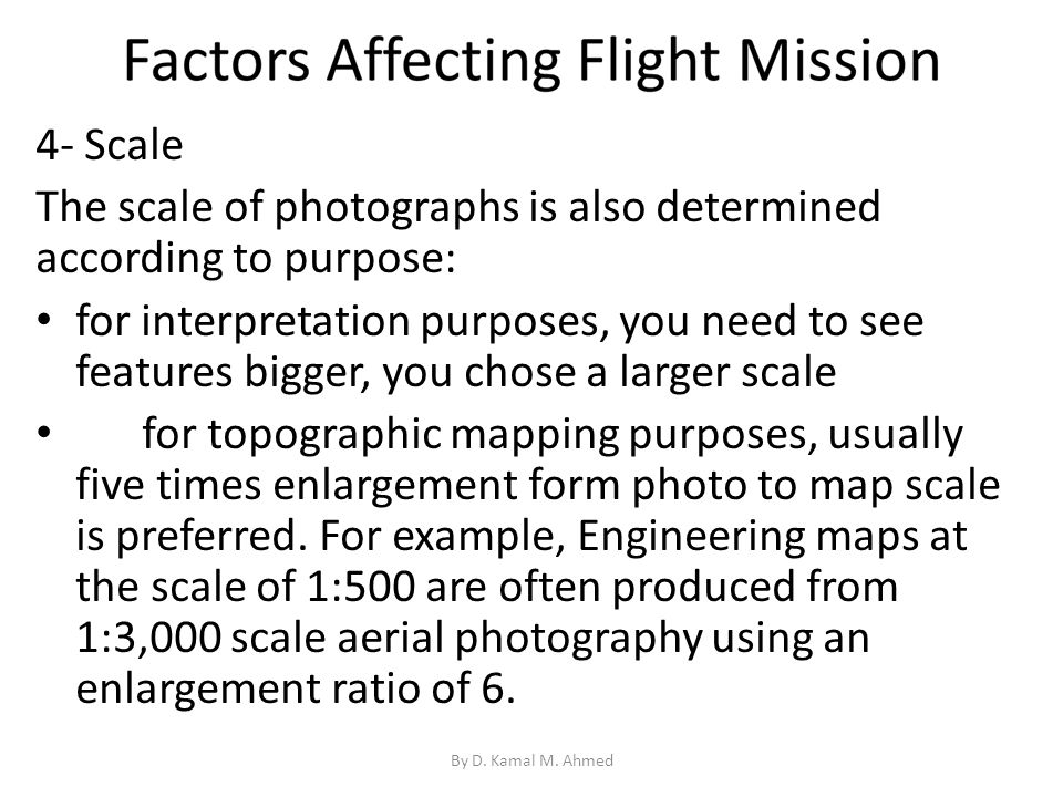 The scale of photographs is also determined according to purpose:
