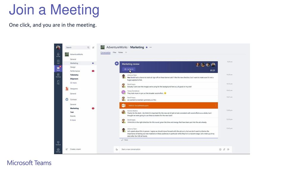 Join a Meeting One click, and you are in the meeting.