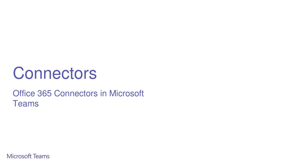 Connectors Office 365 Connectors in Microsoft Teams
